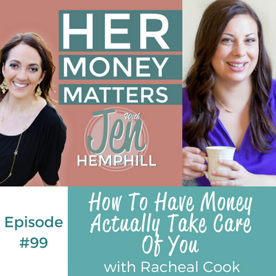 HMM 99: How To Have Money Actually Take Care Of You With Racheal Cook