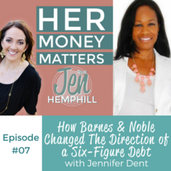 HMM 07: How Barnes & Noble Changed The Direction of a Six-Figure Debt With Jennifer Dent