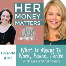 HMM 103: What It Means To Work, Pause, Thrive With Lisen Stromberg