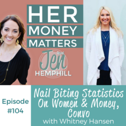 HMM 104: Nail Biting Statistics On Women & Money, Convo With Whitney Hansen