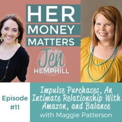 HMM 11: Impulse Purchases, An Intimate Relationship With Amazon, and Balance With Maggie Patterson