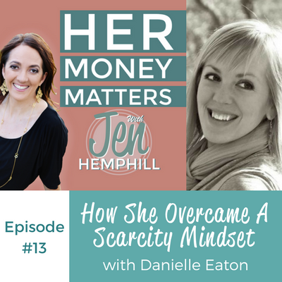 HMM 13: How She Overcame A Scarcity Mindset With Guest Danielle Eaton