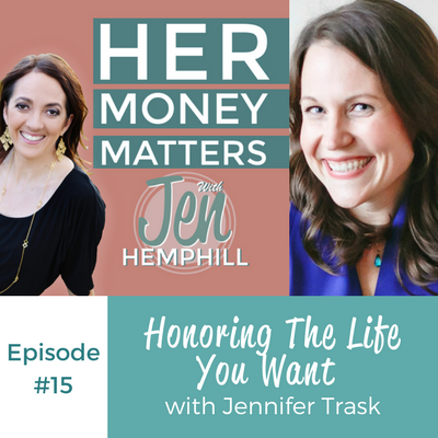 HMM 15: Honoring The Life You Want With Jennifer Trask