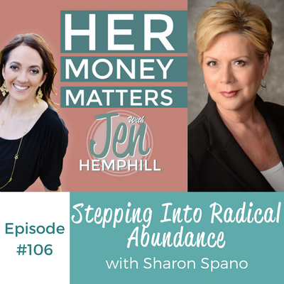 HMM 106: Stepping Into Radical Abundance With Sharon Spano