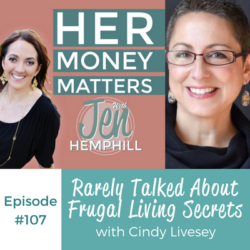 HMM 107: Rarely Talked About Frugal Living Secrets With Cindy Livesey