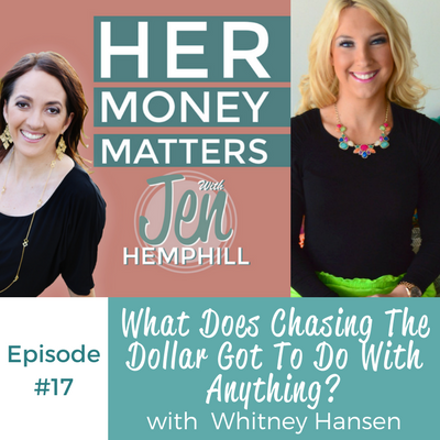 HMM 17: What Does Chasing The Dollar Got To Do With Anything- with Whitney Hansen