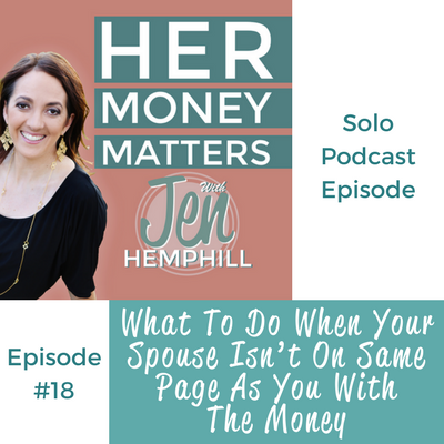 HMM 18: What To Do When Your Spouse Isn't On Same Page As You With The Money