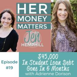 HMM 19: $45,000 In Student Loan Debt Gone In 6 Months With Adrienne Dorison