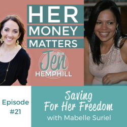 HMM 21: Saving For Her Freedom With Mabelle Suriel