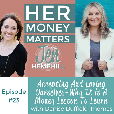 HMM 23: Accepting And Loving Ourselves-Why It is A Money Lesson To Learn With Denise Duffield-Thomas