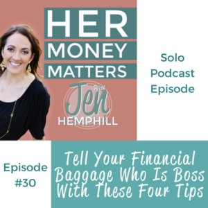 HMM 30: Tell Your Financial Baggage Who Is Boss With These Four Tips