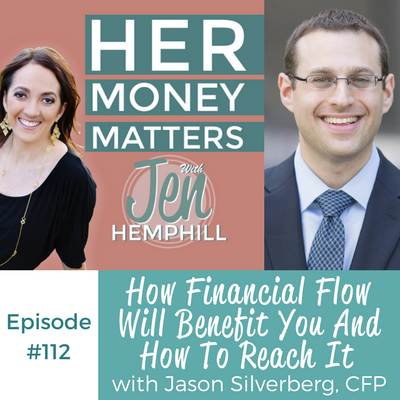 HMM 112: How Financial Flow Will Benefit You And How To Reach It With Jason Silverberg, CFP