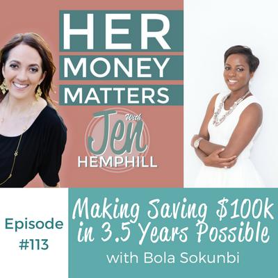 HMM 113: Making Saving $100k in 3.5 Years Possible With Bola Sokunbi