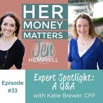 HMM 33: Expert Spotlight- A Q&A with Katie Brewer, CFP