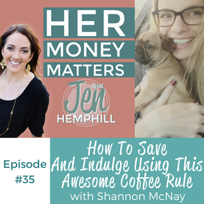 HMM 35: How To Save And Indulge Using This Awesome Coffee Rule With Shannon McNay