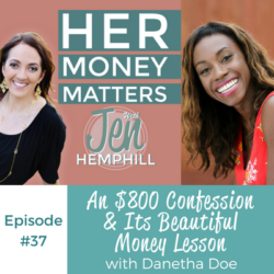 HMM 37: An $800 Confession & Its Beautiful Money Lesson With Danetha Doe