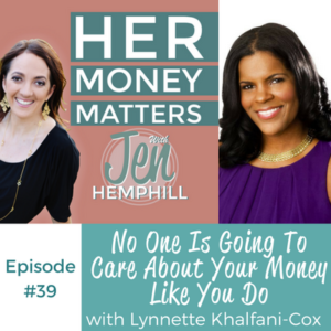 HMM 39: No One Is Going To Care About Your Money Like You Do With Lynnette Khalfani-Cox
