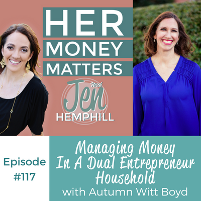 HMM 117: Managing Money In A Dual Entrepreneur Household With Autumn Witt Boyd