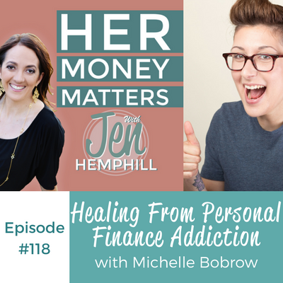 HMM 118: Healing From Personal Finance Addiction With Michelle Bobrow