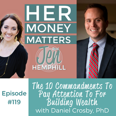 HMM 119: The 10 Commandments To Pay Attention To For Building Wealth With Daniel Crosby, PhD