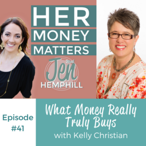 HMM 41: What Money Really Truly Buys With Kelly Christian