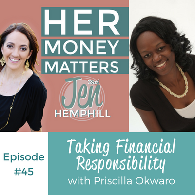 HMM 45:  Taking Financial Responsibility With Priscilla Okwaro