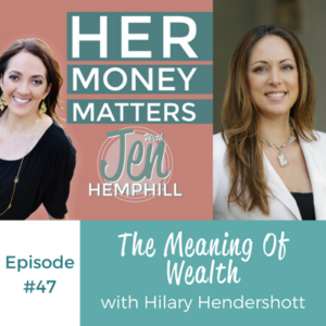 HMM 47: The Meaning Of Wealth With Hilary Hendershott