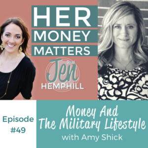 HMM 49 : Money And The Military Lifestyle With Amy Shick