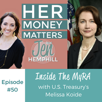 HMM 50: Inside The MyRA With U.S. Treasury's Melissa Koide