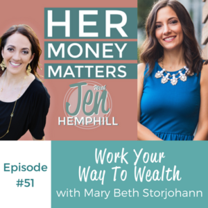 HMM 51: Work Your Way To Wealth With Mary Beth Storjohann