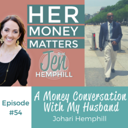 HMM 54: A Money Conversation With My Husband Johari Hemphill