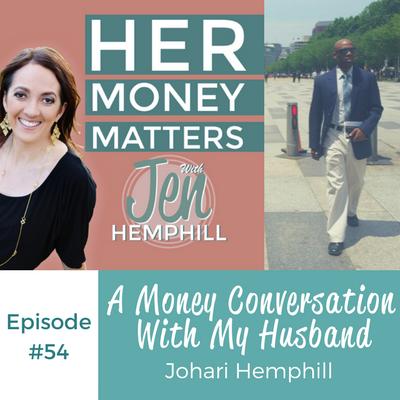 HMM 54:  A Money Conversation With My Husband Johari Hemphill