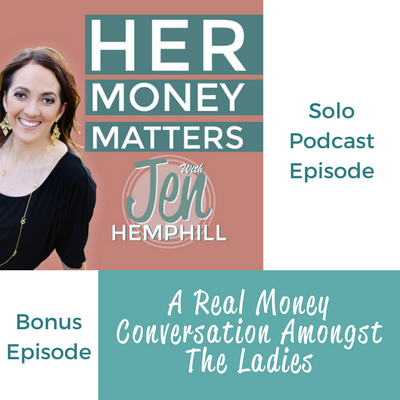Bonus Episode: A Real Money Conversation Amongst The Ladies
