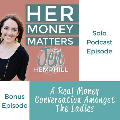Bonus Episode: A Real Money Conversation Amongst The Ladies