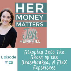 HMM 123: Stepping Into The Shoes of the Underbanked, A FinX Experience