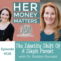 HMM 128: The Identity Shift Of A Single Parent With Dr. Robbin Rockett