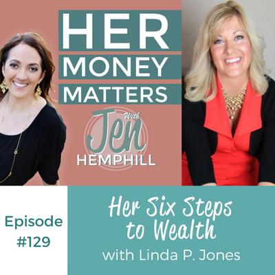 HMM 129: Her Six Steps to Wealth With Linda P. Jones