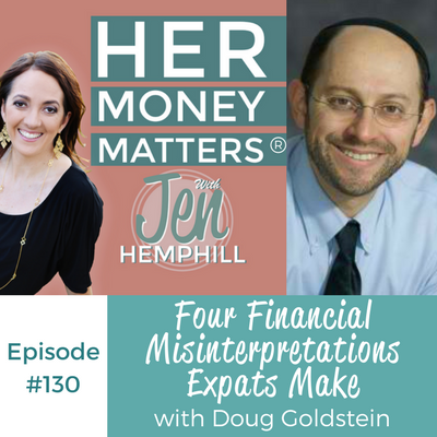HMM 130: Four Financial Misinterpretations Expats Make With Doug Goldstein