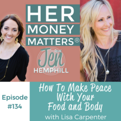 HMM 134: How To Make Peace With Your Food and Body With Lisa Carpenter