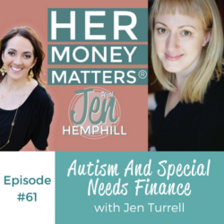 HMM 61: Autism And Special Needs Finance With Jen Turrell