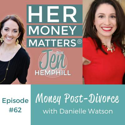 HMM 62: Money Post-Divorce With Danielle Watson