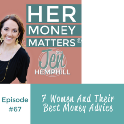 HMM 67: 7 Women And Their Best Money Advice