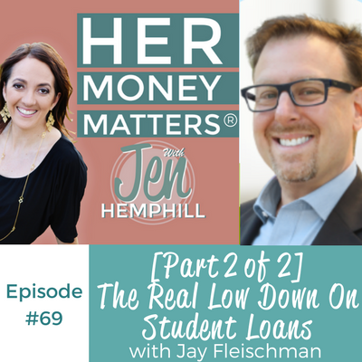 HMM 69: [Part 2 of 2] The Real Low Down On Student Loans With Jay Fleischman
