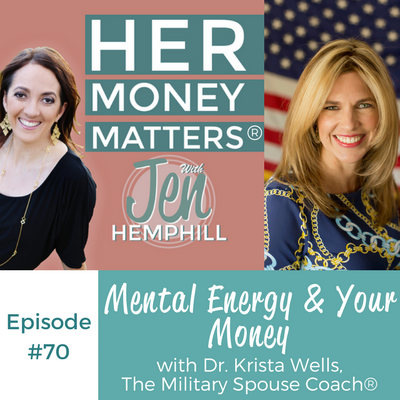 HMM 70: Mental Energy & Your Money With Dr. Krista Wells, The Military Spouse Coach®