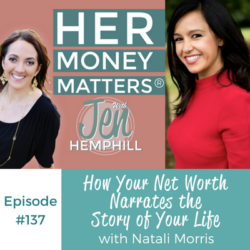 HMM 137: How Your Net Worth Narrates the Story of Your Life With Natali Morris