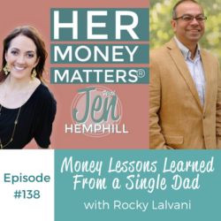 HMM 138: Money Lessons Learned From a Single Dad With Rocky Lalvani