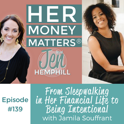 HMM 139: From Sleepwalking in Her Financial Life to Being Intentional With Jamila Souffrant