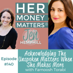 HMM 140: Acknowledging The Unspoken Matters When She Makes More With Farnoosh Torabi