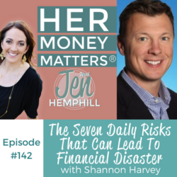 HMM 142: The Seven Daily Risks That Can Lead To Financial Disaster With Shannon Harvey