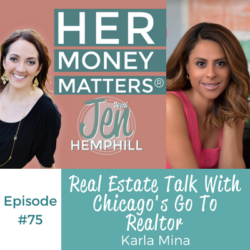HMM 75: Real Estate Talk With Chicago's Go To Realtor Karla Mina